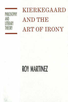 Kierkegaard And The Art Of Irony (Hardback)