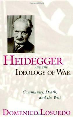 Heidegger And The Ideology Of War (Hardback)