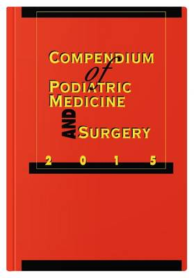 Compendium of Podiatric Medicine and Surgery 2015 (Paperback)
