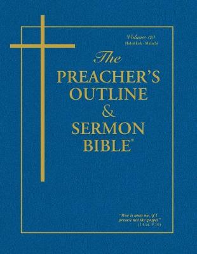 The Preacher's Outline & Sermon Bible - Vol. 30: Habakkuk - Malachi: King James Version (Paperback)