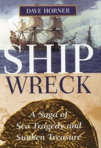 Shipwreck: A Saga of Sea Tragedy and Sunken Treasure (Hardback)