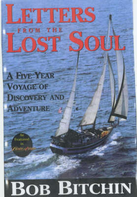 Letters from a Lost Soul: A Five Year Voyage of Discovery and Adventure - Seafarer Books (Hardback)
