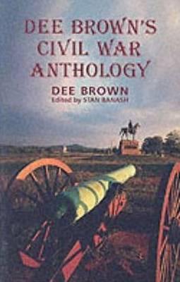Dee Brown's Civil War Anthology (Paperback)