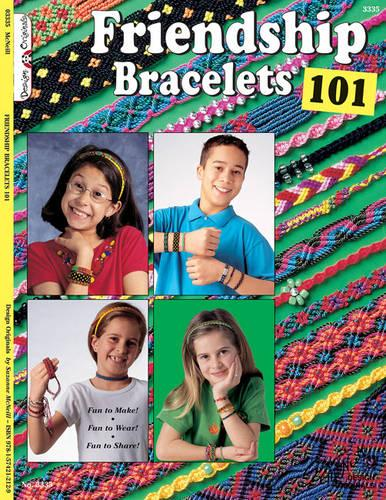 Friendship Bracelets 101: Fun to Make, Wear, and Share! (Paperback)