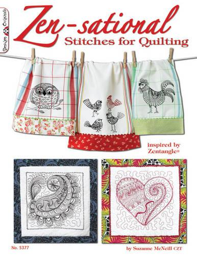 Zen-sational Stitches for Quilting: Inspired by Zentangle (R) (Paperback)
