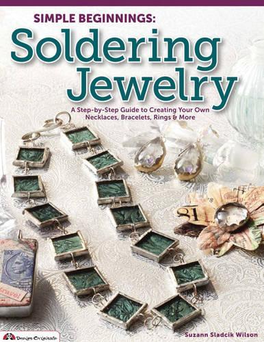 Simple Beginnings: Soldering Jewelry (Paperback)