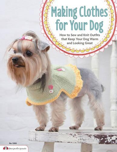 Making Clothes for Your Dog (Paperback)
