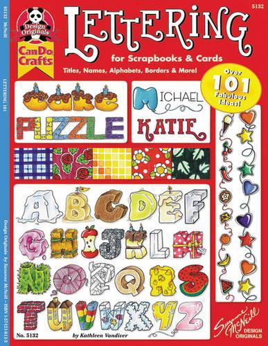 Lettering 101 for Scrapbooks & Cards (Paperback)