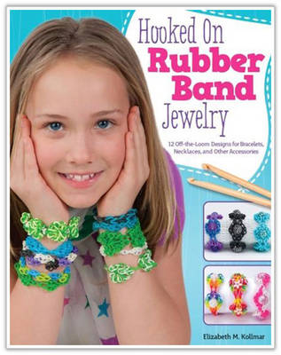 Hooked on Rubber Band Jewelry (Paperback)
