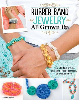 Rubber Band Jewelry All Grown Up (Paperback)
