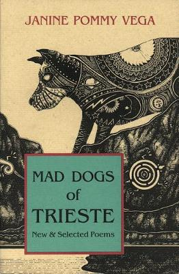 Mad Dogs of Trieste: New and Selected Poems (Paperback)