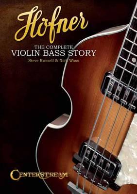Hofner: The Complete Violin Bass Story (Paperback)