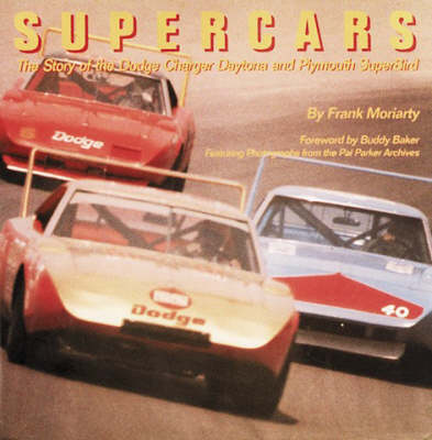 Supercars: Story of the Dodge Charger Daytona and Plymouth Superbird (Hardback)