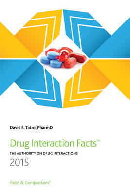 Drug Interaction Facts 2015: The Authority on Drug Interactions (Paperback)