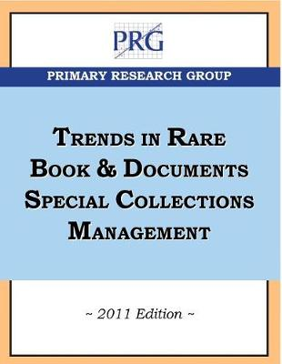 Trends in Rare Book & Documents Special Collections Management, 2011 Edition (Paperback)