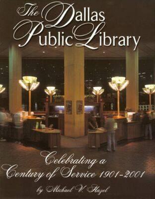 The Dallas Public Library: Celebrating a Century of Service (Hardback)