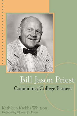 Bill Jason Priest: Community College Pioneer (Hardback)