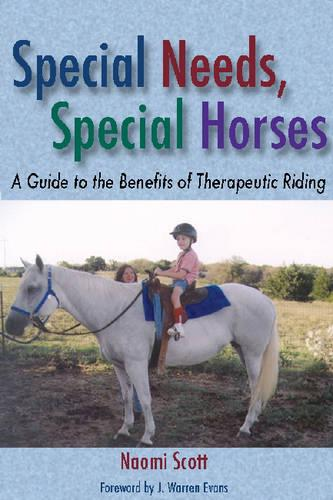 Special Needs, Special Horses: A Guide to the Benefits of Therapeutic Riding - Practical Guide (Paperback)