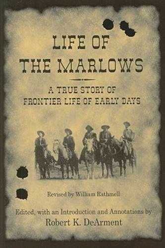 Life of the Marlows: A True Story of Frontier Life of Early Days - A.C. Greene Series (Paperback)