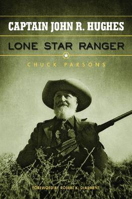 Captain John R. Hughes, Lone Star Ranger (Hardback)