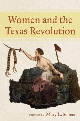 Women and the Texas Revolution (Hardback)