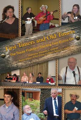 First Timers and Old Timers - Publications of the Texas Folklore Society (Hardback)