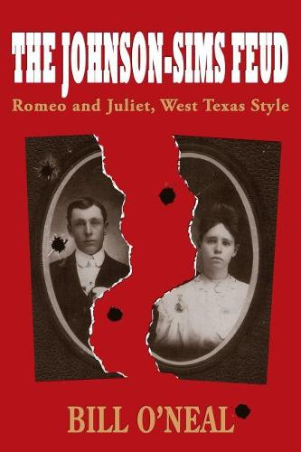 The Johnson-Sims Feud: Romeo and Juliet, West Texas Style - A.C. Greene (Paperback)