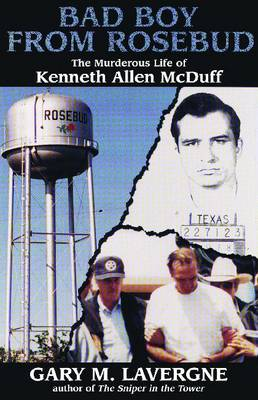 Bad Boy from Rosebud: The Murderous Life of Kenneth Allen McDuff (Paperback)