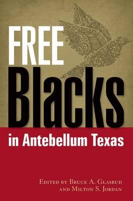 Free Blacks in Antebellum Texas (Hardback)