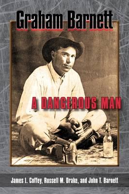 Graham Barnett: A Dangerous Man (Hardback)