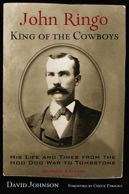 John Ringo, King of the Cowboys: His Life and Times from the Hoo Doo War to Tombstone - A.C. Greene Series (Paperback)
