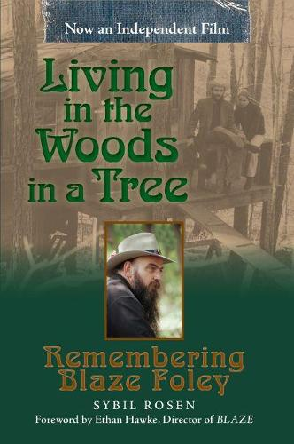 Living in the Woods in a Tree: Remembering Blaze Foley - North Texas Lives of Musician Series (Paperback)