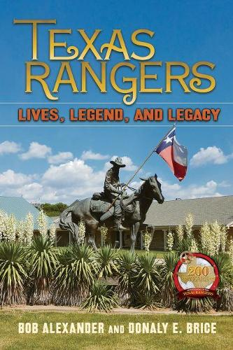 Texas Rangers: Lives, Legend, and Legacy (Hardback)