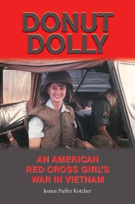 Donut Dolly: An American Red Cross Girl's War in Vietnam - North Texas Military Biography and Memoir Series (Paperback)