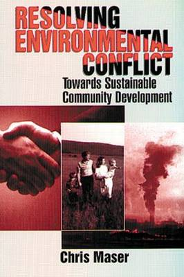 Resolving Environmental Conflict: Towards Sustainable Community Development (Paperback)