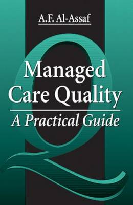 Managed Care Quality: A Practical Guide (Hardback)