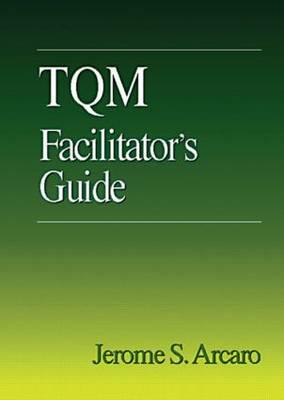 TQM Facilitator's Guide (Paperback)