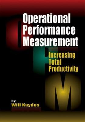 Operational Performance Measurement: Increasing Total Productivity (Hardback)
