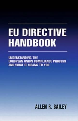 The EU Directive Handbook: Understanding the European Union Compliance Process and What it Means to You (Hardback)