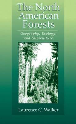The North American Forests: Geography, Ecology, and Silviculture (Hardback)