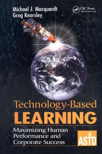 Technology-Based Learning: Maximizing Human Performance and Corporate Success (Hardback)