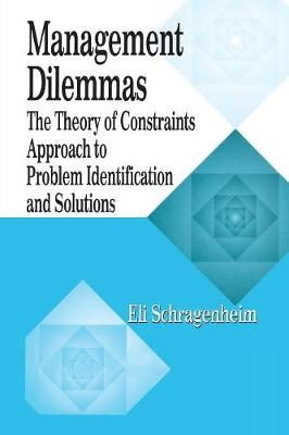 Management Dilemmas: The Theory of Constraints Approach to Problem Identification and Solutions (Paperback)