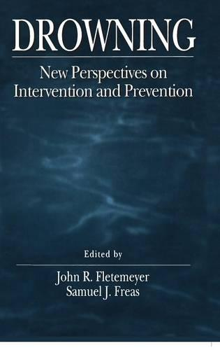 The Science of Drowning: Perspectives on Intervention and Prevention (Hardback)