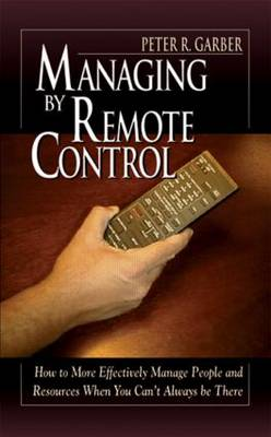 Managing by Remote Control (Hardback)