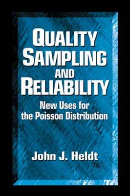 Quality Sampling and Reliability: New Uses for the Poisson Distribution (Hardback)