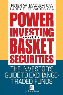 Power Investing With Basket Securities: The Investor's Guide to Exchange-Traded Funds (Hardback)