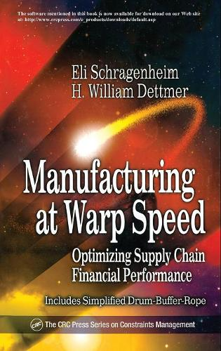 Manufacturing at Warp Speed: Optimizing Supply Chain Financial Performance - The CRC Press Series on Constraints Management (Hardback)