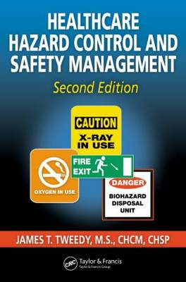 Healthcare Hazard Control and Safety Management (Hardback)