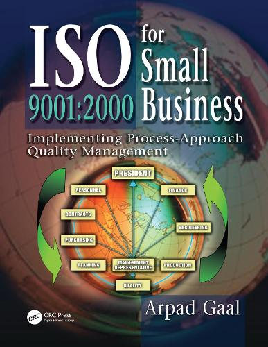 Iso 9001: 2000 for Small Business: Implementing Process-Approach Quality Management (Hardback)