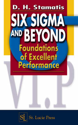 Six Sigma and Beyond: Foundations of Excellent Performance, Volume I (Hardback)